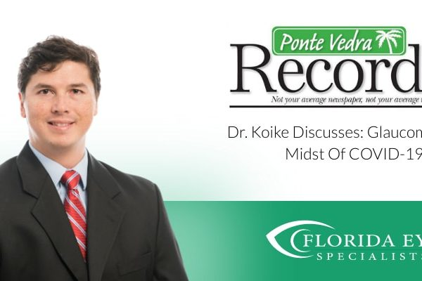 """Dr. Koike with Ponte Vedra Recorder logo and Florida Eye Specialists logo. Text reads """"Dr. Koike Discusses: Glaucoma in The Midst of COVID-19"""""""