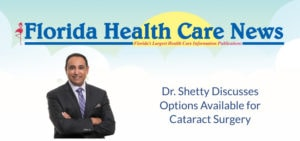 """Dr. Shetty smiles. Text on image reads """"Discusses Options Available for Cataract Surgery"""" in Florida Health Care News"""
