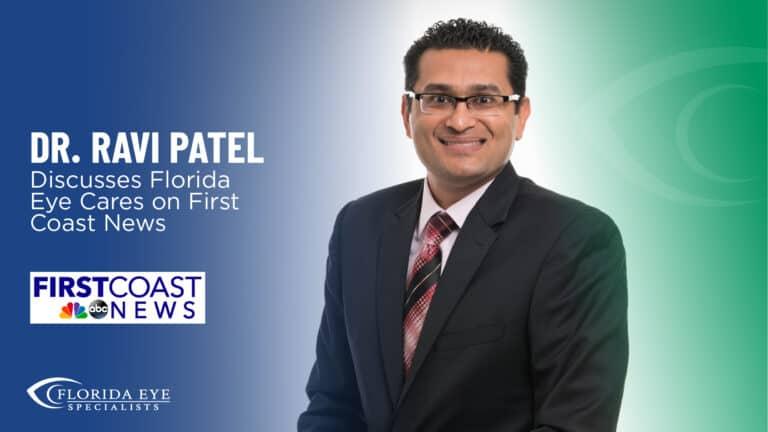 "Dr. Ravi Patel smiles. Text reads: ""Dr. Ravi Patel Discusses Florida Eye Cares on First Coast News"""