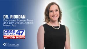"""Dr. Kimberly Riordan smiles. Text reads: """"Dr. Riordan Discusses Screen Time and Dry Eye on Action News Jax"""" and the CBS 47 Action News logo"""