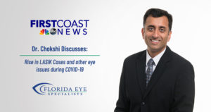 """Dr. Chokshi of Florida Eye Specialists smiles with the First Coast News logo and Florida Eye Specialist logo to his left. Text on-screen reads """"Rise in Lasik Cases and other eye issues during COVID-19"""""""