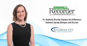"""Dr. Kimberly Riordan smiles. Text on image reads """"Explains the Difference Between Spring Allergies and Dry Eye"""" for Ponte Vedra Recorder"""