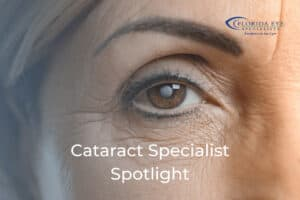 """a woman's eye with a cataract. text reads """"Cataract Specialist Spotlight"""" and the FL Eye Specialists logo"""