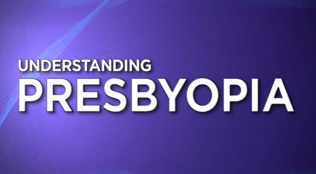 Understanding Presbyopia
